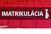 23.11. - Slávnostná imatrikulácia študentov v I. roku bakalárskeho štúdia