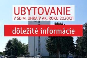 UBYTOVANIE ŠTUDENTOV V ŠD M. UHRA V AK. ROKU 2020/21  - dôležité informácie!!!!!